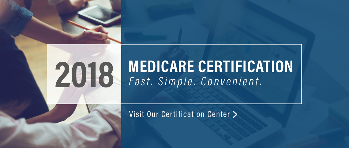 Medicare Certification is Now Available!